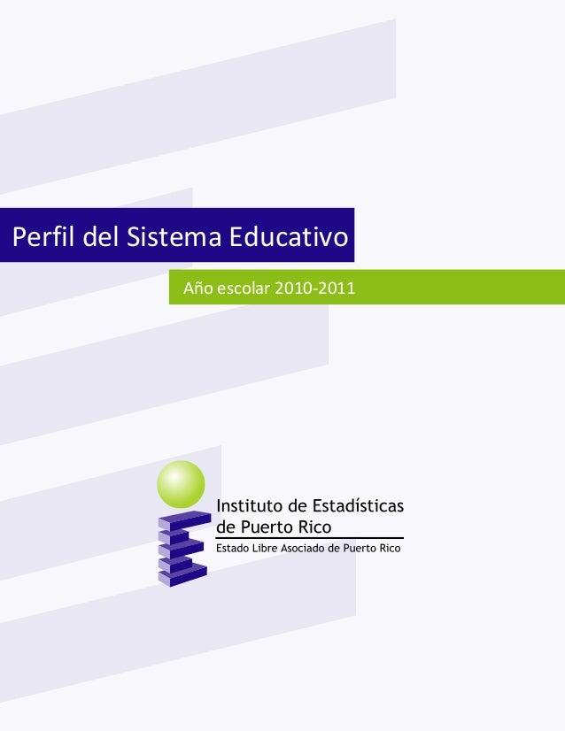 Perfil de escuelas privadas                     Instituto de Estadísticas de Puerto Rico    Año escolar 2008-2009         ...