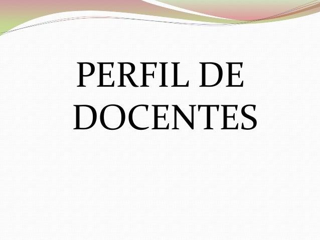 PERFIL DE DOCENTES