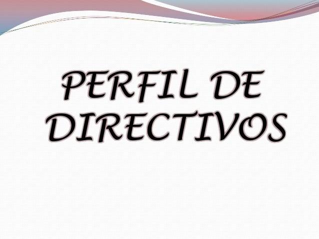 PERFIL DE DIRECTIVOS