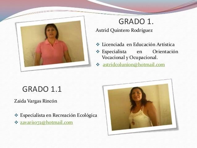 GRADO 1. Astrid Quintero Rodríguez  Licenciada en Educación Artística  Especialista en Orientación Vocacional y Ocupacio...