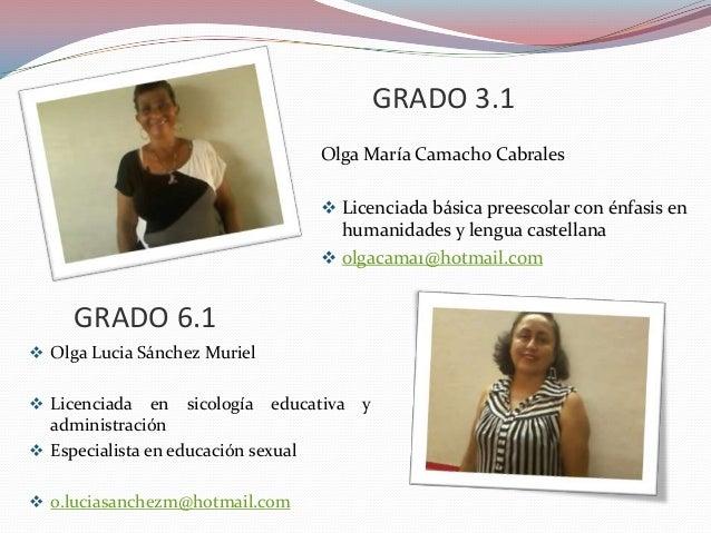 GRADO 3.1 Olga María Camacho Cabrales  Licenciada básica preescolar con énfasis en  humanidades y lengua castellana  olg...
