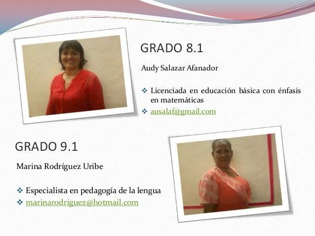 GRADO 8.1 Audy Salazar Afanador  Licenciada en educación básica con énfasis en matemáticas  ausalaf@gmail.com  GRADO 9.1...