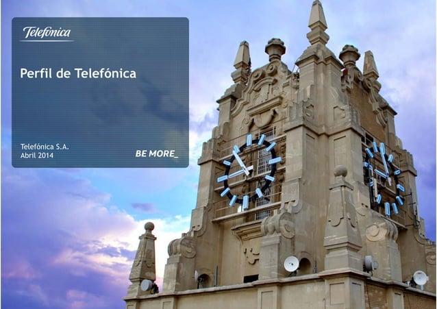 Perfil de Telefónica Telefónica S.A. Abril 2014