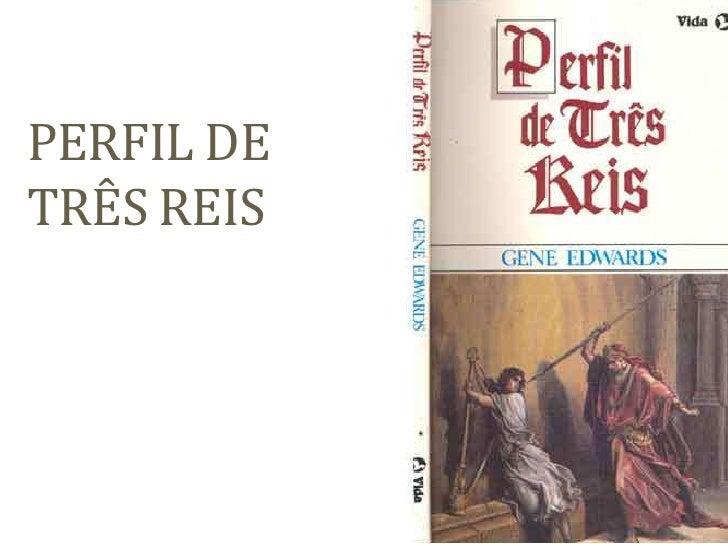 PERFIL DE TRÊS REIS<br />