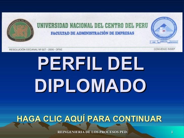 PERFIL DEL DIPLOMADO HAGA CLIC AQUÍ PARA CONTINUAR
