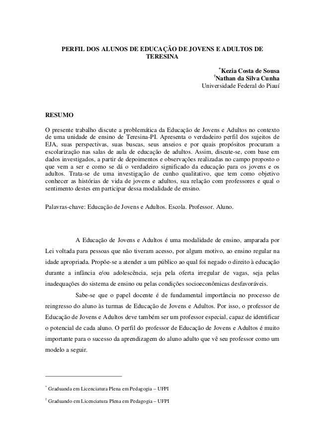 PERFIL DOS ALUNOS DE EDUCAÇÃO DE JOVENS E ADULTOS DE TERESINA * Kezia Costa de Sousa † Nathan da Silva Cunha Universidade ...