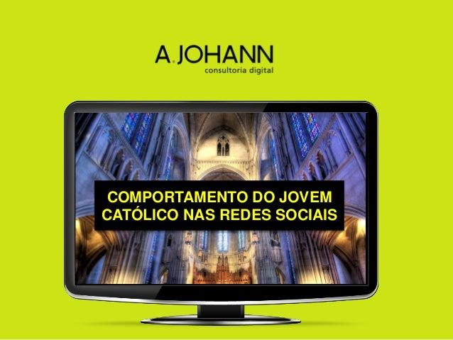COMPORTAMENTO DO JOVEM CATÓLICO NAS REDES SOCIAIS
