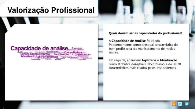 Valorização Profissional Quais devem ser as capacidades do profissional? A Capacidade de Análise foi citada frequentemente...