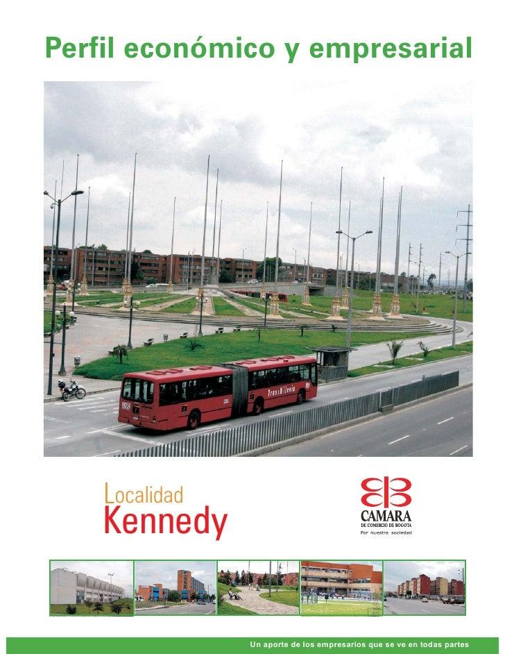 Perfil económico y empresarial    Localidad    Kennedy                Un aporte de los empresarios que se ve en todas partes