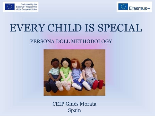 EVERY CHILD IS SPECIAL PERSONA DOLL METHODOLOGY CEIP Ginés Morata Spain