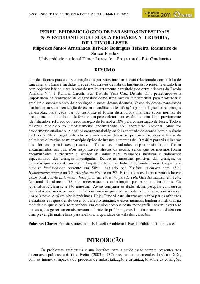 FeSBE – SOCIEDADE DE BIOLOGIA EXPERIMENTAL –MANAUS, 2011.  PERFIL EPIDEMIOLÓGICO DE PARASITOS INTESTINAIS NOS ESTUDANTES D...