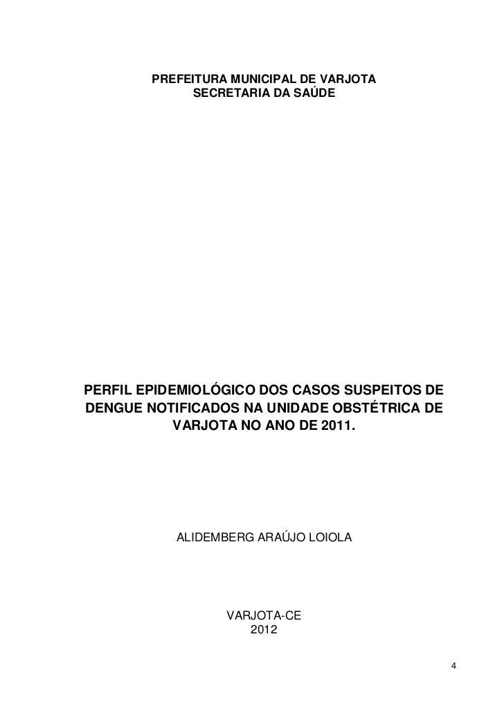 PREFEITURA MUNICIPAL DE VARJOTA             SECRETARIA DA SAÚDEPERFIL EPIDEMIOLÓGICO DOS CASOS SUSPEITOS DEDENGUE NOTIFICA...