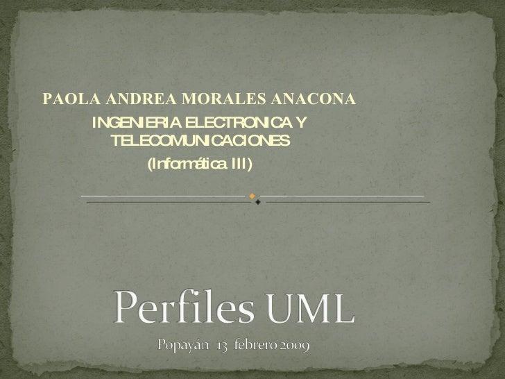PAOLA ANDREA MORALES ANACONA INGENIERIA ELECTRONICA Y TELECOMUNICACIONES (Informática  III)