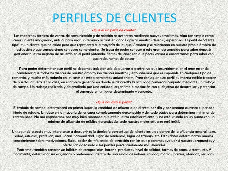 PERFILES DE CLIENTES <br />¿Qué es un perfil de cliente?<br />Las modernas técnicas de venta, de comunicación y de relació...