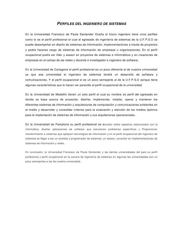 Perfiles del ingeniero de sistemas<br />En la Universidad Francisco de Paula Santander Ocaña el futuro ingeniero tiene uno...