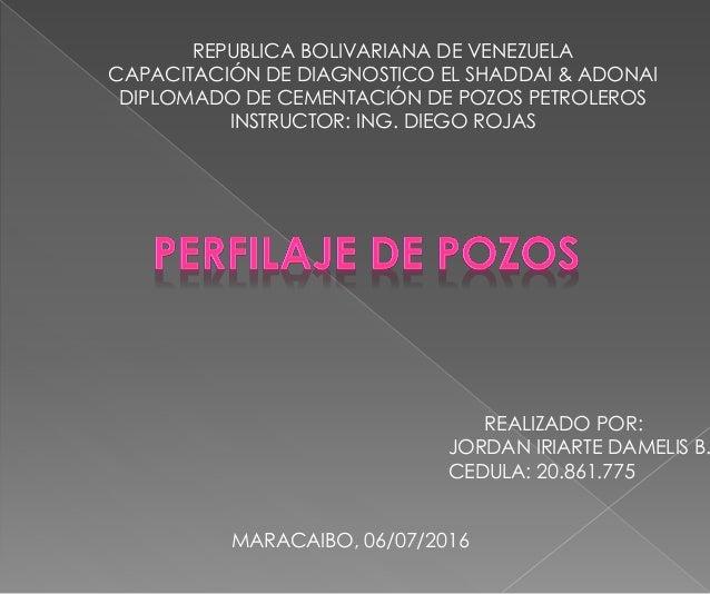 REPUBLICA BOLIVARIANA DE VENEZUELA CAPACITACIÓN DE DIAGNOSTICO EL SHADDAI & ADONAI DIPLOMADO DE CEMENTACIÓN DE POZOS PETRO...