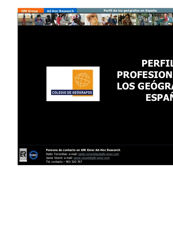 GfK Group    Ad Hoc Research                             Perfil de los geógrafos en España   Febrero 2.008                ...
