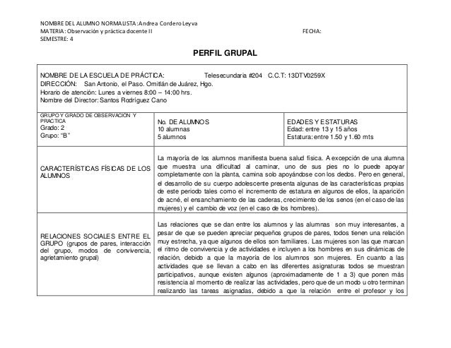 NOMBRE DEL ALUMNO NORMALISTA:Andrea CorderoLeyva MATERIA: Observación y práctica docente II FECHA: SEMESTRE: 4 PERFIL GRUP...