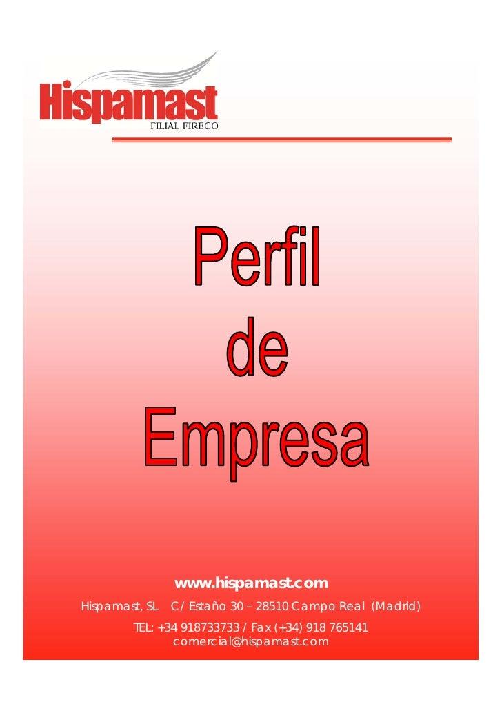 www.hispamast.comHispamast, SL   C/ Estaño 30 – 28510 Campo Real (Madrid)        TEL: +34 918733733 / Fax (+34) 918 765141...