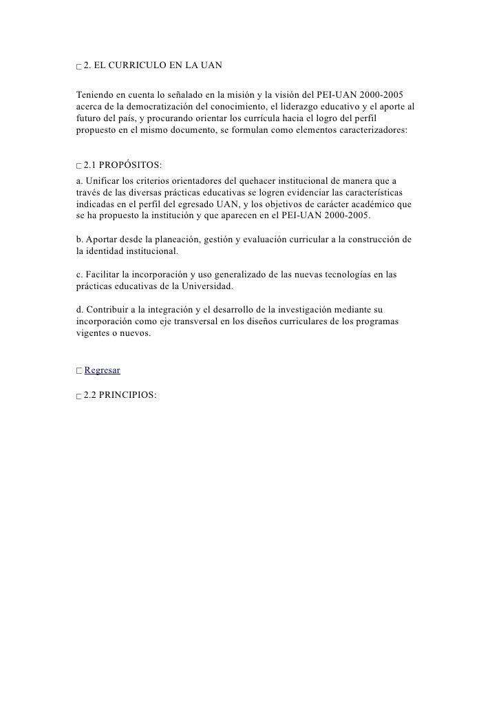 2. EL CURRICULO EN LA UAN  Teniendo en cuenta lo señalado en la misión y la visión del PEI-UAN 2000-2005 acerca de la demo...