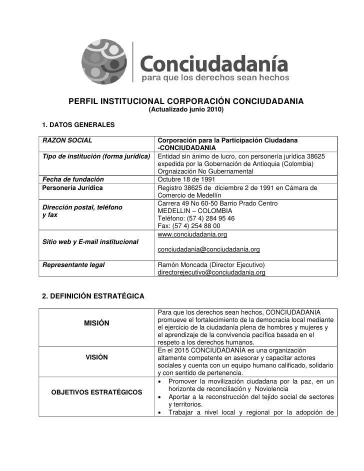 PERFIL INSTITUCIONAL CORPORACIÓN CONCIUDADANIA                                   (Actualizado junio 2010)1. DATOS GENERALE...