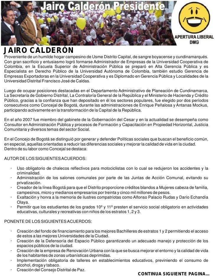 JAIRO CALDERÓN Proveniente de un humilde hogar campesino de Usme Distrito Capital, de sangre boyacense y cundinamarqués. C...