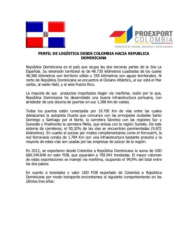 PERFIL DE LOGÍSTICA DESDE COLOMBIA HACIA REPUBLICADOMINICANARepública Dominicana es el país que ocupa las dos terceras par...