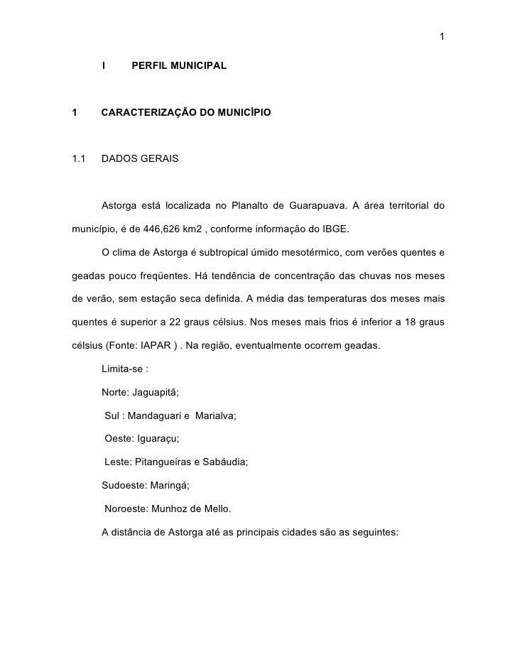 1        I      PERFIL MUNICIPAL    1     CARACTERIZAÇÃO DO MUNICÍPIO    1.1   DADOS GERAIS          Astorga está localiza...