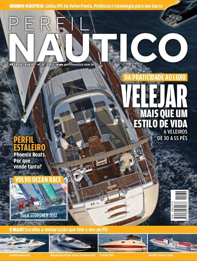 MUNDO NÁUTICO: Linha IPS da Volvo Penta. Potência e tecnologia para seu barco  R$ 14,00 · Ano 07 · nº 32 · 2012 · www.perf...