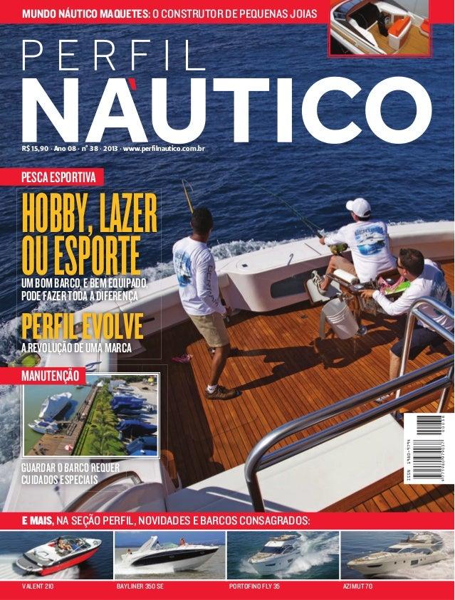 MUNDO NÁUTICO MAQUETES: O CONSTRUTOR DE PEQUENAS JOIAS  R$ 15,90  Ano 08  nº 38  2013  www.perfilnautico.com.br  PESCA ESP...