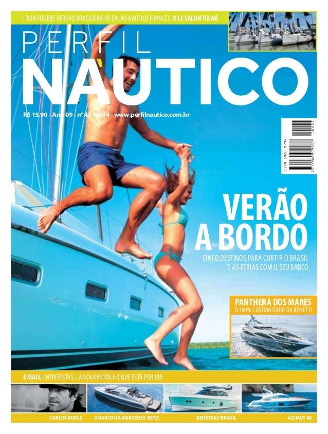 Itajaí recebe versão brasileira de Salão Náutico Francês: o Le Salon Itajaí R$ 15,90 - Ano 09 - n° 43 - 2014 - www.perfiln...