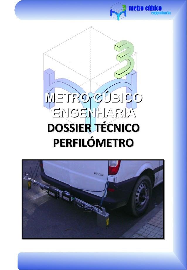 METRO CÚBICO ENGENHARIADOSSIER TÉCNICO PERFILÓMETRO