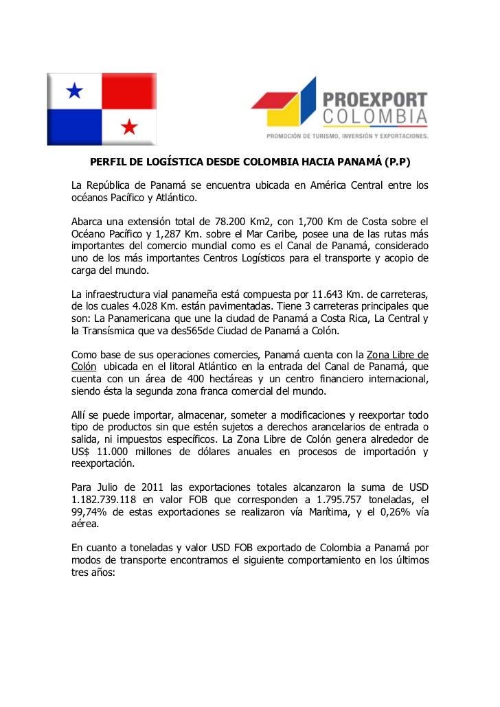 PERFIL DE LOGÍSTICA DESDE COLOMBIA HACIA PANAMÁ (P.P)La República de Panamá  se encuentra MARÍTIMOAÉREOSegún ... 50fd45ac7e02e