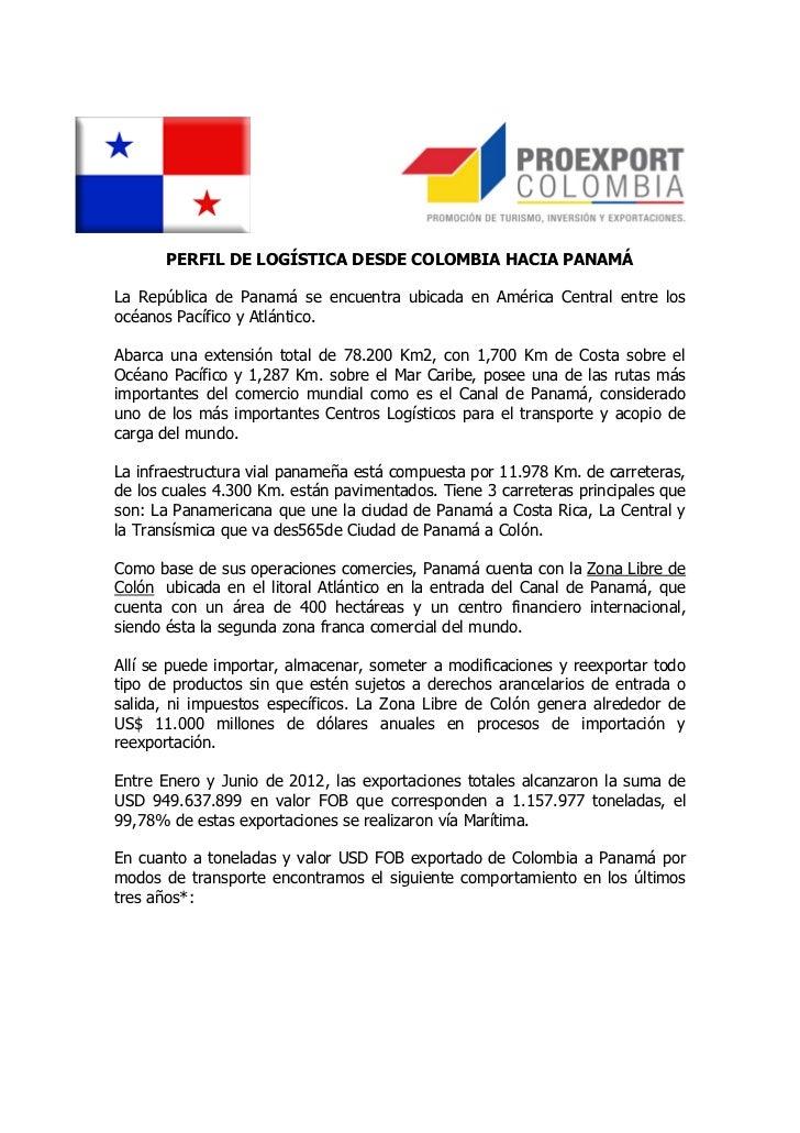 PERFIL DE LOGÍSTICA DESDE COLOMBIA HACIA PANAMÁLa República de Panamá se encuentra ubicada en América Central entre losocé...