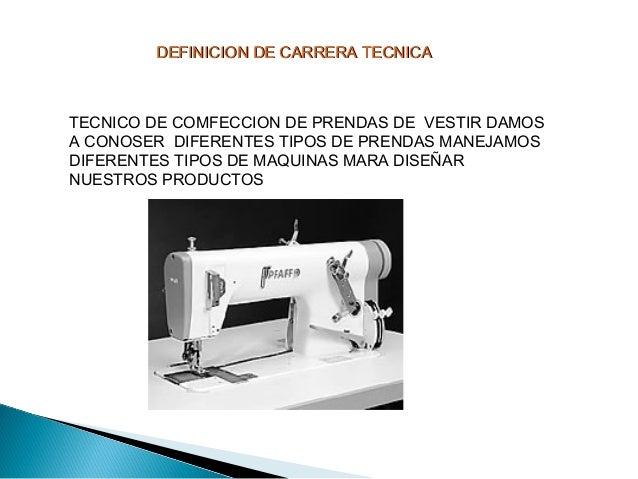 DEFINICION DE CARRERA TECNICADEFINICION DE CARRERA TECNICA TECNICO DE COMFECCION DE PRENDAS DE VESTIR DAMOS A CONOSER DIFE...