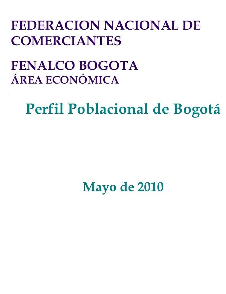 FEDERACION NACIONAL DECOMERCIANTESFENALCO BOGOTAÁREA ECONÓMICA                  Área Económica Perfil Poblacional de Bogot...