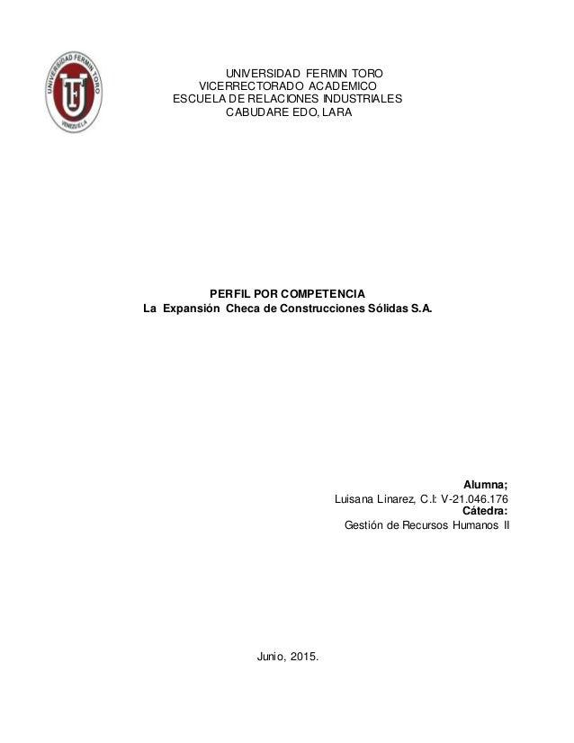 UNIVERSIDAD FERMIN TORO VICERRECTORADO ACADEMICO ESCUELA DE RELACIONES INDUSTRIALES CABUDARE EDO, LARA PERFIL POR COMPETEN...