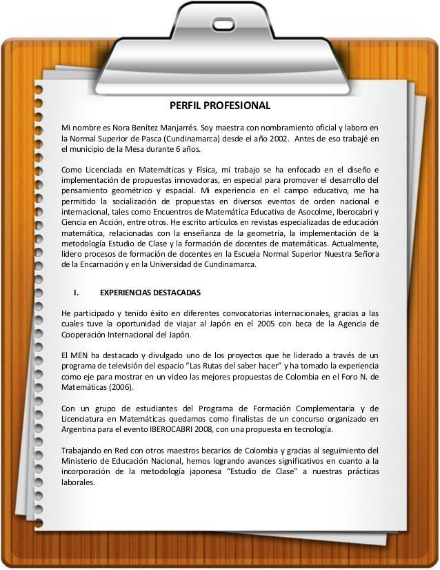 PERFIL PROFESIONALMi nombre es Nora Benítez Manjarrés. Soy maestra con nombramiento oficial y laboro enla Normal Superior ...
