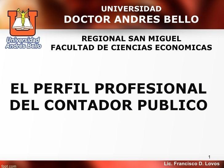 UNIVERSIDAD  DOCTOR ANDRES BELLO      REGIONAL SAN MIGUELFACULTAD DE CIENCIAS ECONOMICAS                                  ...