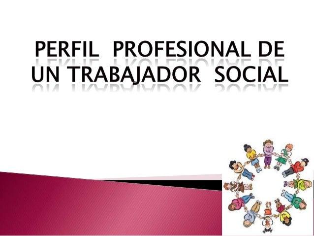 El trabajador social es un profesional de laacción social el cual esta capacitado paraintervención en problemas sociales q...