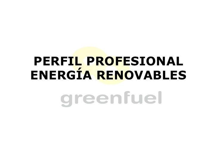 PERFIL PROFESIONAL ENERGÍA RENOVABLES