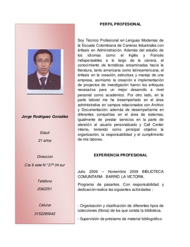 PERFIL PROFESIONAL Soy Técnico Profesional en Lenguas Modernas de la Escuela Colombiana de Carreras Industriales con énfas...