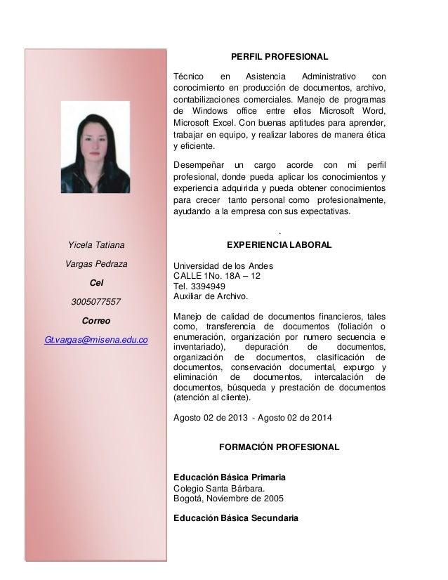 PERFIL PROFESIONAL Técnico en Asistencia Administrativo con conocimiento en producción de documentos, archivo, contabiliza...