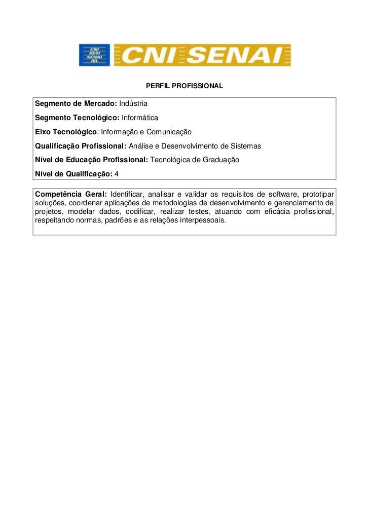 PERFIL PROFISSIONALSegmento de Mercado: IndústriaSegmento Tecnológico: InformáticaEixo Tecnológico: Informação e Comunicaç...