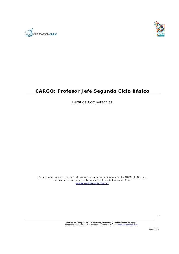 CARGO: Profesor Jefe Segundo Ciclo Básico                             Perfil de Competencias Para el mejor uso de este per...