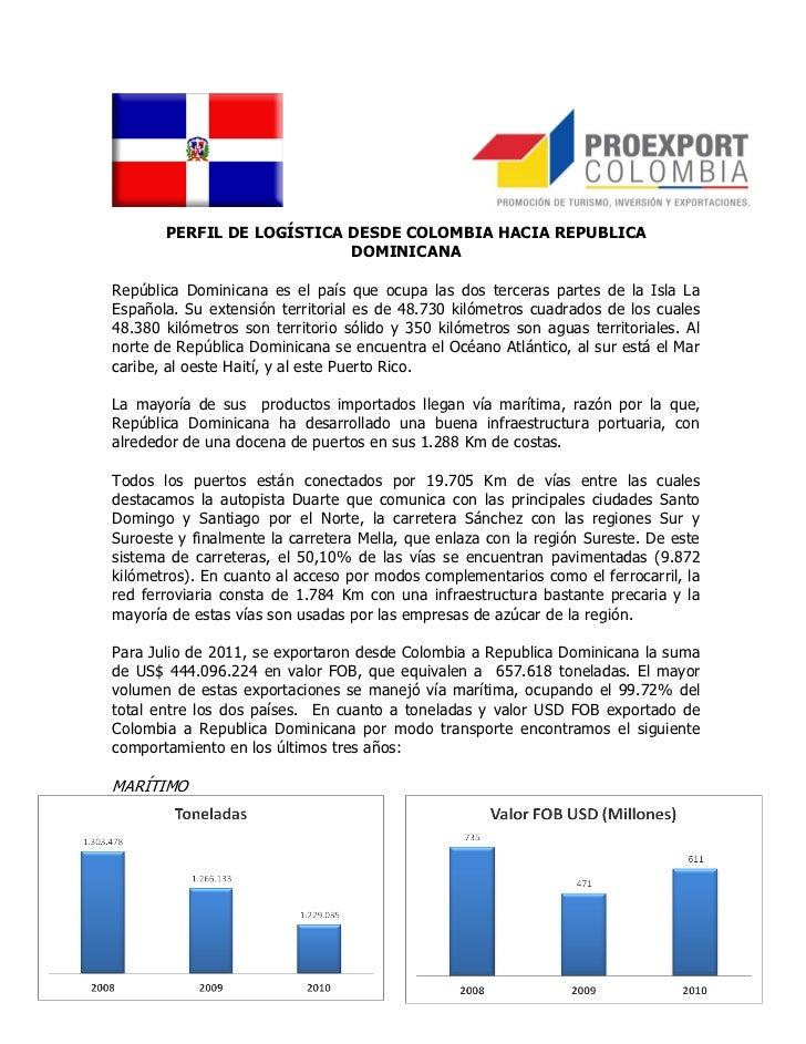PERFIL DE LOGÍSTICA DESDE COLOMBIA HACIA REPUBLICA                           DOMINICANARepública Dominicana es el país que...