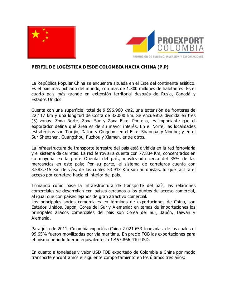 PERFIL DE LOGÍSTICA DESDE COLOMBIA HACIA CHINA (P.P)La República Popular China se encuentra situada en el Este del contine...