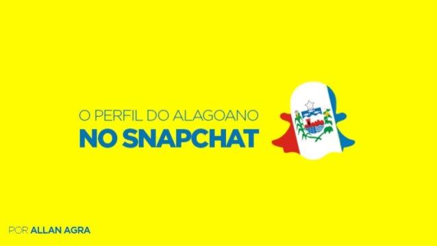 O perfil do usuário alagoano no Snapchat