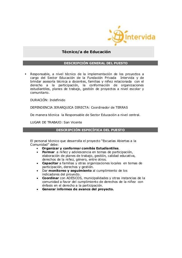 Técnico/a de Educación DESCRIPCIÓN GENERAL DEL PUESTO  Responsable, a nivel técnico de la implementación de los proyectos...