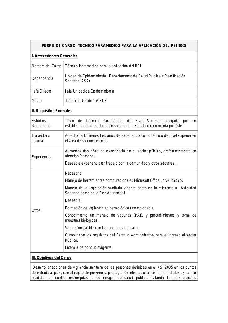 PERFIL DE CARGO: TECNICO PARAMEDICO PARA LA APLICACIÓN DEL RSI 2005I. Antecedentes GeneralesNombre del Cargo Técnico Param...